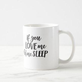 If You Love Me Let Me Sleep Mom Coffee Mug Mom Mug