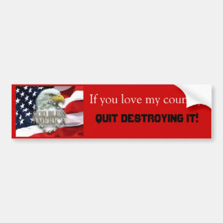 If you love my country, bumper sticker
