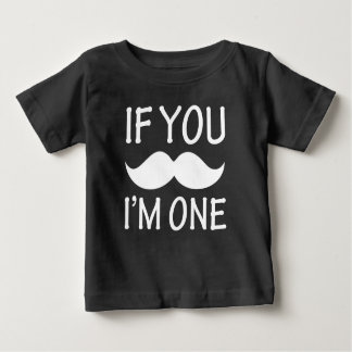 If you Mustache, I'm One funny birthday shirt