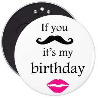 If you mustache it s my birthday button
