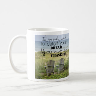 If You Really Want to Catch Your Dream Coffee Cup Basic White Mug