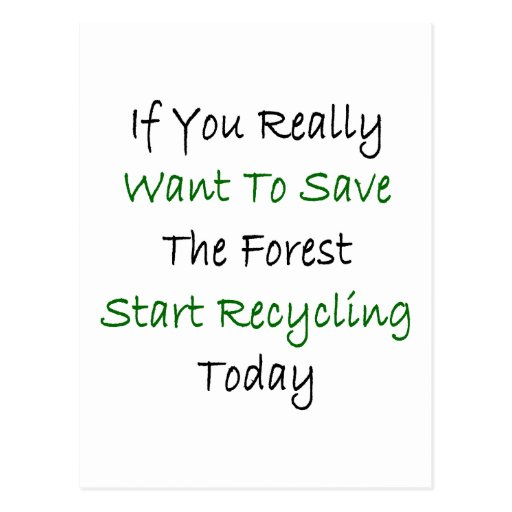 If You Really Want To Save The Forest Start Recycl Postcard