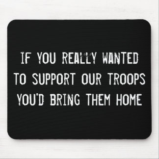 if you really wanted to support our troops you d b mouse pad