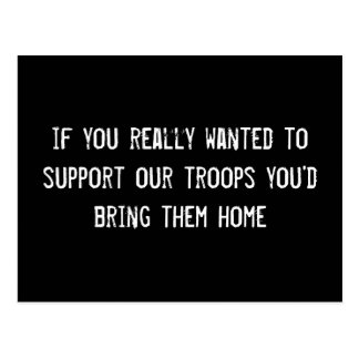 if you really wanted to support our troops you'd b postcard