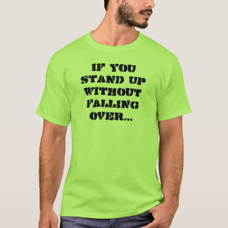 If You Stand Up T-Shirt