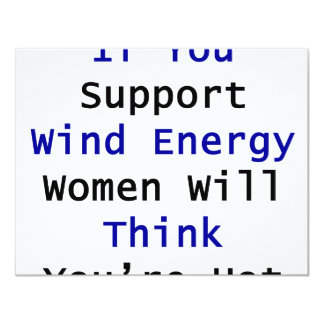 If You Support Wind Energy Women Will Think You're Custom Invites