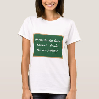 If you that to read can - thanks your teacher! T-Shirt