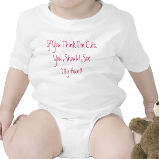 If You Think I m Cute Baby Outfit Tee Shirt