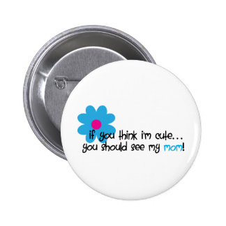 If You Think I m Cute Buttons