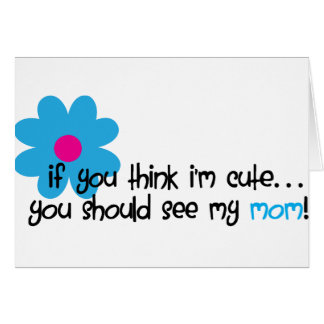 If You Think I m Cute Card