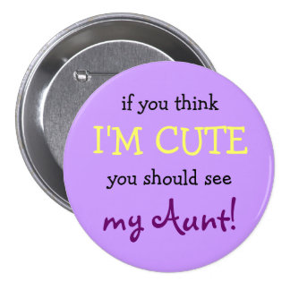 If you think I m cute you should see my Aunt Pin