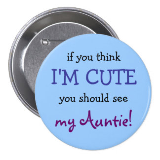 If you think I m cute you should see my Auntie Button