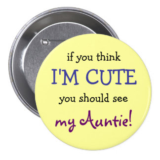 If you think I m cute you should see my Auntie Buttons