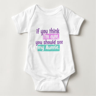 If you think Im Cute - Auntie T Shirts