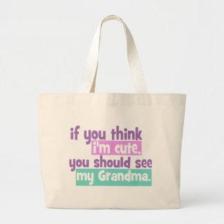 If you think im cute - Grandma Canvas Bags