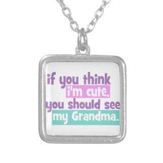 If you think im cute - Grandma Pendants