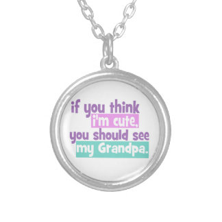 If you think Im Cute - Grandpa Necklace