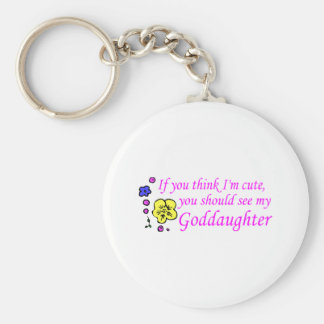 If You Think Im Cute See My Goddaughter Basic Round Button Key Ring