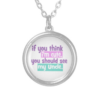 If you think Im Cute - Uncle Round Pendant Necklace