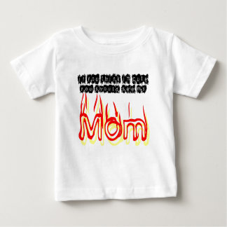 If You Think IM Cute, You Should See My Mom Baby T-Shirt