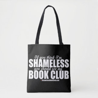 If You Think I'm Shameless See My Book Club Tote Bag