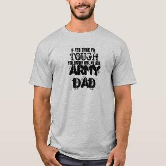 If you think I'm , TOUGH, you should meet my so... T-Shirt