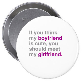 If you think my boyfriend is cute you should see m 10 cm round badge