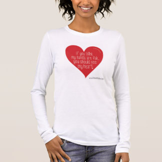 If You Think My Hands Are Full, You Should See... Long Sleeve T-Shirt