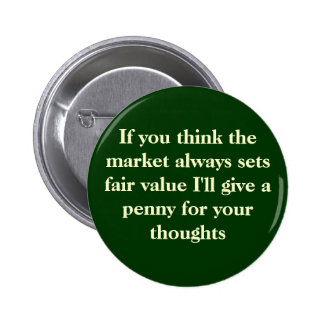 If you think the market always sets fair value ... 6 cm round badge