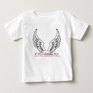If you wanna fly ... baby T-Shirt