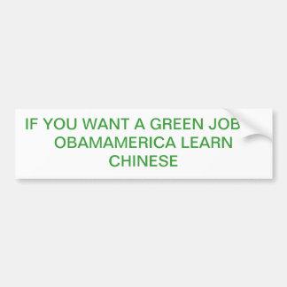 IF YOU WANT A GREEN JOB IN OBAMERICA BUMPER STICKER