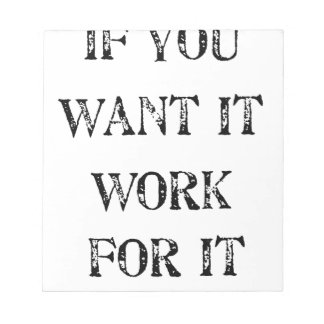 if you want it work for it notepad