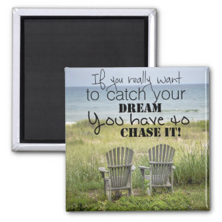 If You Want Really Want to Catch Your Dream Magnet