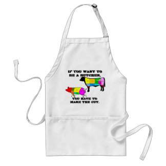 If You Want to be a Butcher Standard Apron