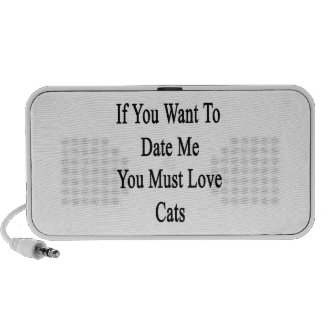 If You Want To Date Me You Must Love Cats Portable Speaker