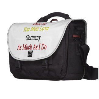 If You Want To Date Me You Must Love Germany As Mu Laptop Shoulder Bag