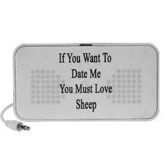 If You Want To Date Me You Must Love Sheep iPod Speakers