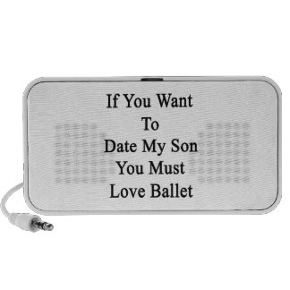 If You Want To Date My Son You Must Love Ballet iPod Speaker