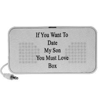If You Want To Date My Son You Must Love Box Speakers
