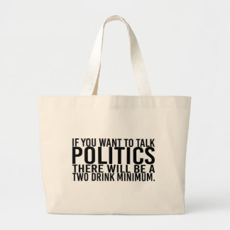 If You Want to Talk Politics There Will Be A Two D Jumbo Tote Bag