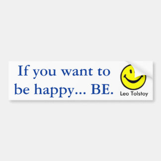 If you want tobe happy... bumper sticker