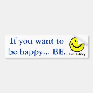 If you want tobe happy... bumper sticker