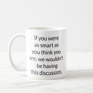 If you were as smart mug