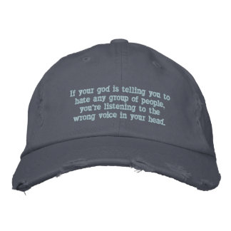 If your god is telling you to hate.... embroidered hats
