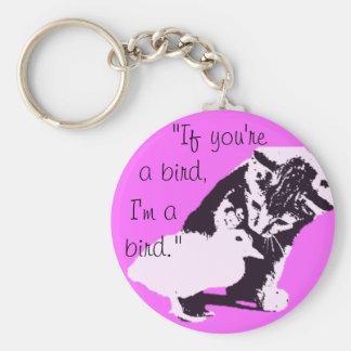 """if you're a bird, I'm a bird"" cute Key Ring"