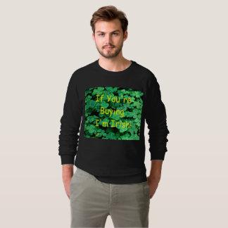 if you're buying I'm Irish Sweatshirt