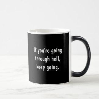 If You're Going Through Hell Magic Mug