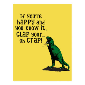 If you're HAPPY and you know it, CLAP.... Funny Postcard