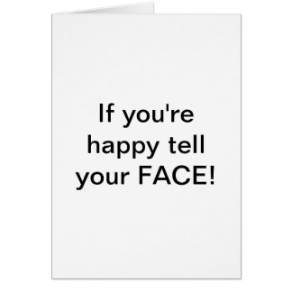 """If you're happy tell your FACE! by Lorette Starr  Card"
