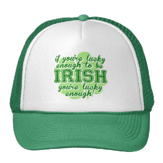 If You're Lucky Enough to be Irish Trucker Hat